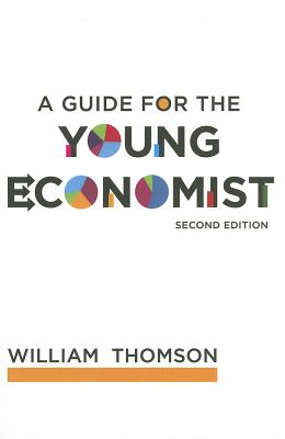 A Guide for the Young Economist By Thomson, William